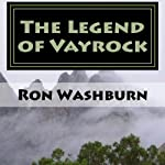 The Legend of Vayrock, Volume 1 | Ron Washburn