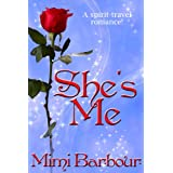 She's Me: Spirit Travel Novella - Book #1 (Romance & Humor - The Vicarage Bench Series)by Mimi  Barbour
