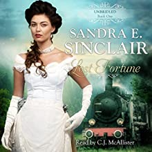 Lost Fortune: The Unbridled Series, Book 1 Audiobook by Sandra E. Sinclair Narrated by C. J. McAllister