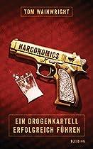 NARCONOMICS: EIN DROGENKARTELL ERFOLGREICH FÜHREN (GERMAN EDITION)