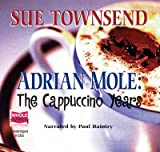Adrian Mole: The Cappuccino Years Sue Townsend