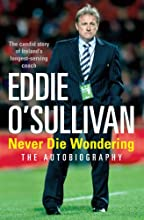 Eddie O39Sullivan Never Die Wondering The Autobiography