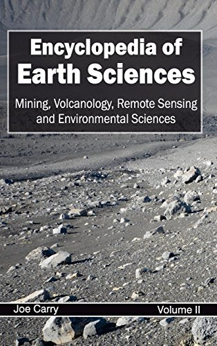 Encyclopedia of Earth Sciences: Volume II (Mining, Volcanology, Remote Sensing and Environmental Sciences): 2