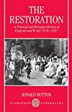 img - for The Restoration: A Political and Religious History of England and Wales, 1658-1667 (Clarendon Paperbacks) book / textbook / text book