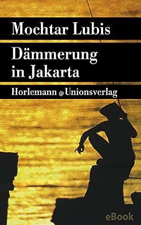 Amazon.com: Dämmerung in Jakarta: Roman (German Edition) eBook