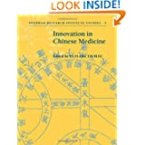 Innovation in Chinese Medicine (Needham Research Institute Studies)