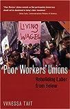 Poor Workers' Unions: Rebuilding Labor from Below