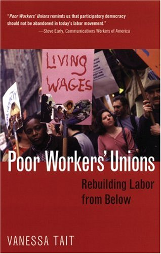 Poor Workers Unions Rebuilding Labor from Below089608762X