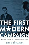 img - for The First Modern Campaign: Kennedy, Nixon, and the Election of 1960 book / textbook / text book