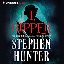 I, Ripper (       ABRIDGED) by Stephen Hunter Narrated by Michael Page