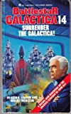 Surrender the Galactica!: (Battlestar Galactica 14 ) (0441051049) by Larson, Glen A.