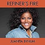 Refiner's Fire | Juanita Bynum
