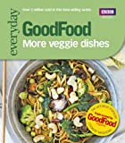 Good Food: More Veggie Dishes (Good Food 101)