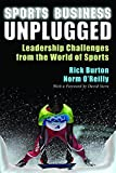Image of Sports Business Unplugged: Leadership Challenges from the World of Sports