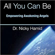 All You Can Be: Empowering Awakening Angels Audiobook by Nicky Hamid Narrated by Jason Garrett