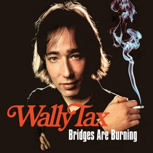 Wally Tax-Bridges Are Burning-Remastered Reissue-2CD-FLAC-2013-JLM Download