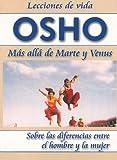 Osho: Mas Alla De Marte y Venus -2- (Lecciones de Vida Osho) (Spanish Edition)