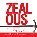 Zealous: Following Jesus with Guidance from St. Paul Audiobook by Mark Hart, Christopher Cuddy Narrated by Mark Hart