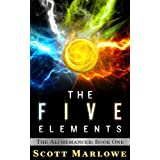 The Five Elements (The Alchemancer: Book One) ~ Scott Marlowe