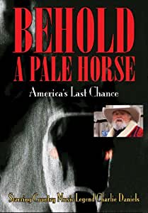 Behold A Pale Horse, America's Last Chance
