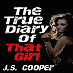The True Diary of That Girl | J. S. Cooper