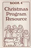 img - for Christmas Program Resource : Book 4 book / textbook / text book