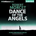 Dance of the Angels: Anti-Crime Brigade, Book 1 | Robert Morcet,Roland Glasser - translator