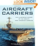 Aircraft Carriers: The Illustrated Hi...