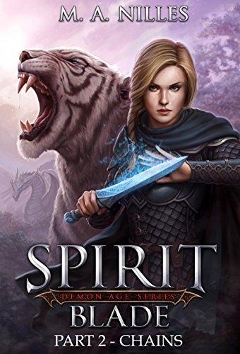 Learn the Secret of the DaggarSpirit BladePart 2 – Chains  by M.A. NillesFantasy for FREE