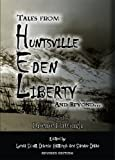 Tales From Huntsville, Eden, Liberty and Beyond...