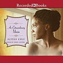 An Extraordinary Union Audiobook by Alyssa Cole Narrated by Karen Chilton