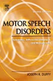 Motor speech disorders :  substrates, differential diagnosis, and management /