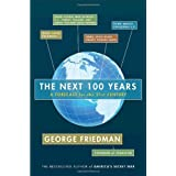 The Next 100 Years: A Forecast for the 21st Centuryby George Friedman