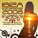 echange, troc VARIOUS ARTISTS - Ibiza Electrohouse 2008