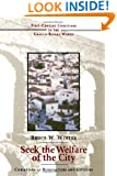Seek the Welfare of the City: Christians as Benefactors and Citizens (First-Century Christians in the Graeco-Roman World)