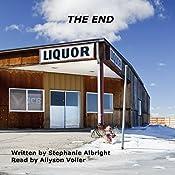 The End: An Apocalyptic Romance | Stephanie Albright