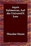 Aquis Submersus, Auf Der Universitt Lore (1406831999) by Theodor Storm