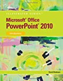Microsoft PowerPoint 2010: Introductory (Illustrated Series) (Illustrated (Course Technology))