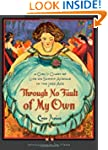 Through No Fault of My Own: A Girl's...