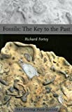 Fossils: The Key to the Past (1588340481) by Fortey, Richard