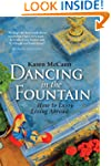 Dancing in the Fountain: How to Enjoy...