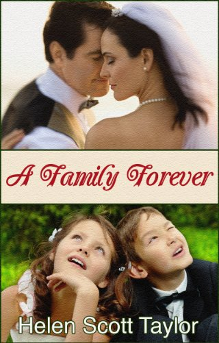 A Family Forever (Contemporary Romance Novella) by Helen Scott Taylor