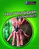 img - for Insect Investigators: Entomologists (InfoSearch: Scientists at Work) book / textbook / text book