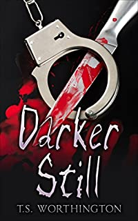 Darker Still by T.S. Worthington ebook deal