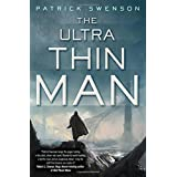 http://www.amazon.com/The-Ultra-Thin-Patrick-Swenson/dp/0765336944/ref=sr_1_1?ie=UTF8&qid=1411436623&sr=8-1&keywords=the+ultra+thin+man