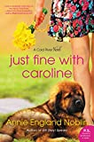 img - for Just Fine with Caroline: A Cold River Novel book / textbook / text book