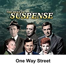 Suspense: One Way Street  by Joseph Kearns Narrated by Joseph Kearns