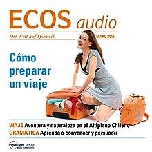 ECOS audio - Cómo preparar un viaje. 5/2015: Spanisch lernen Audio - Reisevobereitungen (       UNABRIDGED) by div. Narrated by div.