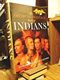 img - for The American Heritage Book of Indians Hardcover November 16, 1993 book / textbook / text book