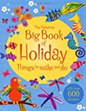 Rebecca Gilpin The Big Book of Holiday Things to Make and Do (Usborne Things to Make and Do)